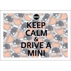 KEEP KALM AND DRIVE A MINI