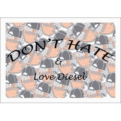 DON'T HATE AND LOVE DIESEL