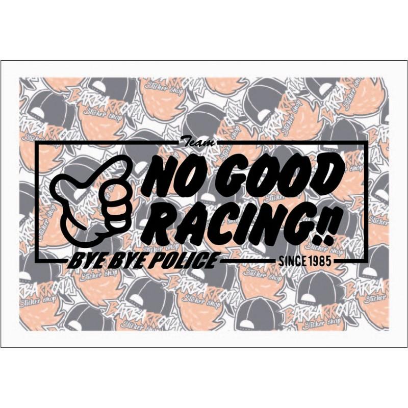 NO GOOD RACING BYE BYE POLICE SINCE 1985