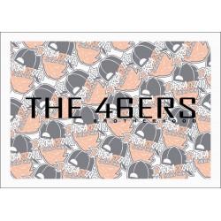 THE 46ERS BROTHERHOOD
