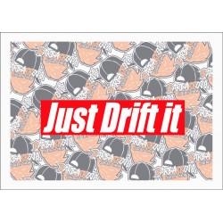 JUST DRIFT IT
