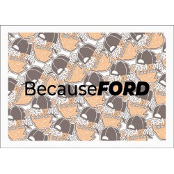 BECAUSE FORD