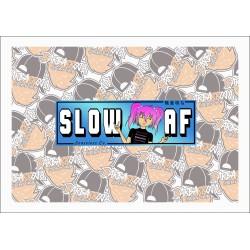 SLAP SLOW AF