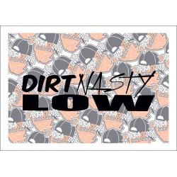 Dirt Nasty Low