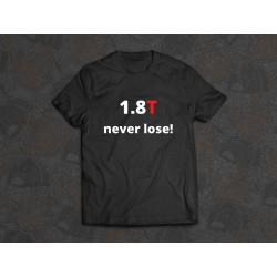 CAMISETA 1.8T NEVER LOSE!
