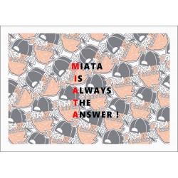 MIATA IS ALWAYS THE ANSWER
